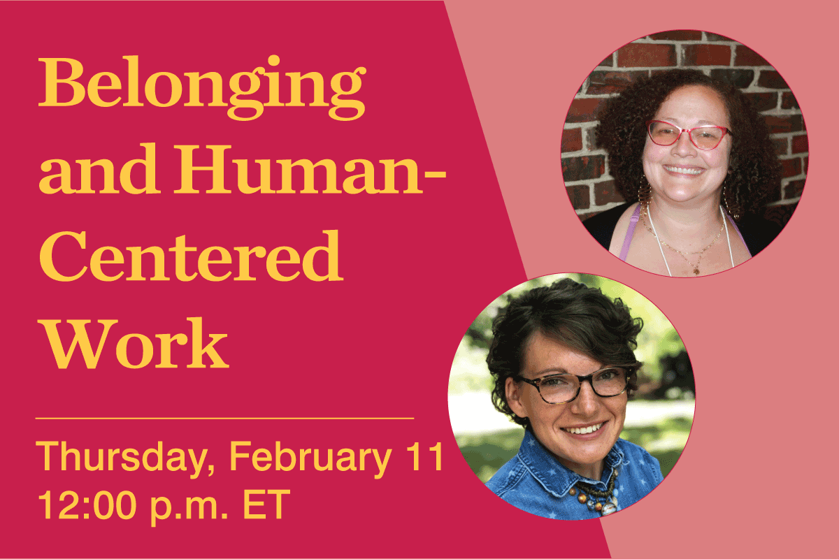 Belonging and Human-Centered Work Webinar